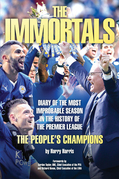 The Immortals: The Story of Leicester City's Premier League Season 2015-16