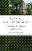 Running Against the Wind: A Handbook for Presidents and Chancellors