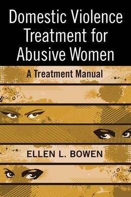 Domestic Violence Treatment for Abusive Women: A Treatment Manual