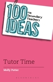 100 Ideas for Secondary Teachers: Tutor Time