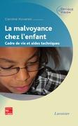 La malvoyance chez l'enfant. Cadre de vie et aides techniques (Coll. Optique & Vision)