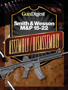 Gun Digest Smith & Wesson M&P 15-22 Assembly/Disassembly Instructions
