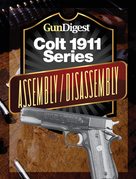 Gun Digest Colt 1911 Assembly/Disassembly Instructions
