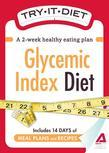 Try-It Diet: Glycemic Index Diet: A Two-Week Healthy Eating Plan