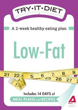 Try-It Diet: Low-Fat: A two-week healthy eating plan
