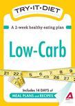Try-It Diet: Low-Carb: A Two-Week Healthy Eating Plan