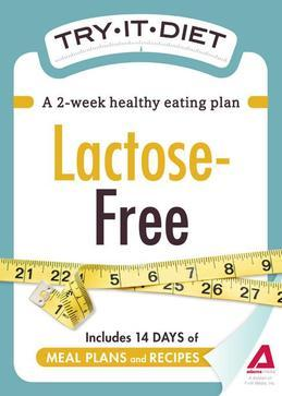 Try-It Diet: Lactose-Free: A Two-Week Healthy Eating Plan