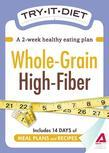 Try-It Diet: Whole-Grain, High Fiber