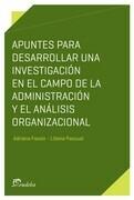 Apuntes para desarrollar una investigación en el campo de la administración y el análisis organizacional