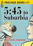 5:45 to Suburbia
