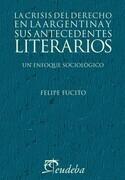 La crisis del derecho en la argentina y sus antecedentes literarios