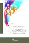 Los tiempos de la memoria en las agendas políticas de Argentina y Chile