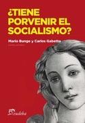 ¿Tiene porvenir el socialismo?