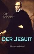 Der Jesuit (Historischer Roman) - Vollständige Ausgabe