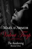 Velvet Trap: The Awakening Book 1