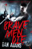 Brave Men Die: Part 2 of 3