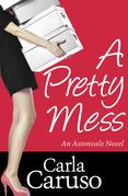 A Pretty Mess: an Astonvale novel