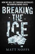 Breaking the Ice: How We Will Get Through Australia's Methamphetamine Crisis