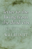 Letter to the living from Dead City - A Happy Endings Story