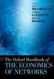 The Oxford Handbook of the Economics of Networks