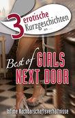 """3 erotische Kurzgeschichten aus: """"Best of Girls Next Door"""""""