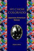 We Chose Colorado: Japanese American Voices