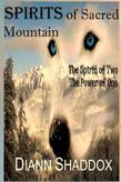 Spirits of Sacred Mountain: The Spirit of Two, the Power of One