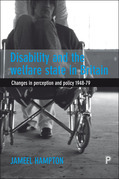Disability and the welfare state in Britain: Changes in perception and policy 1948-79