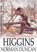 Higgins: A Man's Christian