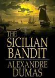 """The Sicilian Bandit: Pascal Bruno, from the Volume """"Captain Paul"""""""