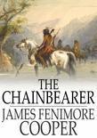 The Chainbearer: The Littlepage Manuscripts