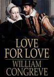 Love for Love: A Comedy