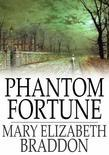 Phantom Fortune: A Novel