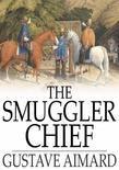 The Smuggler Chief: A Novel