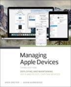 Managing Apple Devices: Deploying and Maintaining iOS 9 and OS X El Capitan Devices