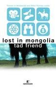 Lost in Mongolia: Travels in Hollywood and Other Foreign Lands