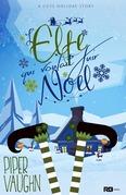 L'elfe qui voulait fuir Noël