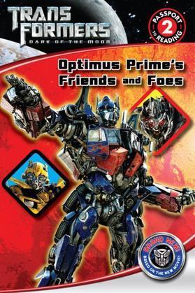Transformers Dark of the Moon: Optimus Prime's Friends and Foes: Optimus Prime's Friends and Foes