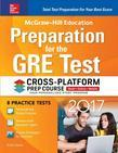 McGraw-Hill Education Preparation for the GRE Test 2017 Cross-Platform Prep Course
