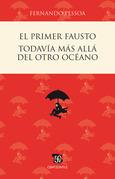 El primer Fausto / Todavía más allá del otro océano