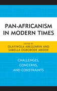 Pan-Africanism in Modern Times: Challenges, Concerns, and Constraints