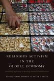 Religious Activism in the Global Economy: Promoting, Reforming, or Resisting Neoliberal Globalization?