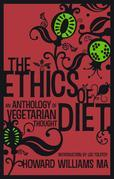The Ethics Of Diet - An Anthology of Vegetarian Thought