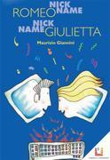 Nickname Romeo Nickname Giulietta