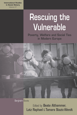 Rescuing the Vulnerable: Poverty, Welfare and Social Ties in Modern Europe
