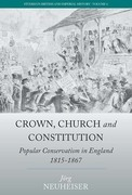 Crown, Church and Constitution: Popular Conservatism in England, 1815-1867
