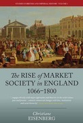The Rise of Market Society in England, 1066-1800