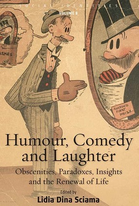 Humour, Comedy and Laughter: Obscenities, Paradoxes, Insights and the Renewal of Life