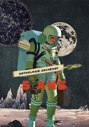 ArchéoSF : l'anthologie anniversaire