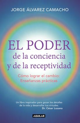El poder de la conciencia y la receptividad